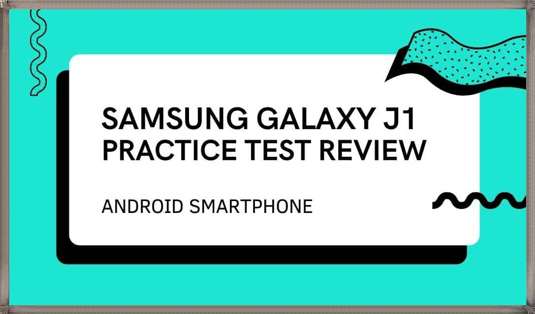 Samsung Galaxy J1 in the practice test Review