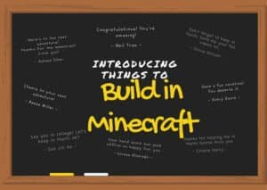 Things to Build in Minecraft