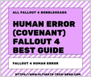 Fallout 4 Human Error