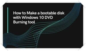 Make a bootable disk with Windows 10