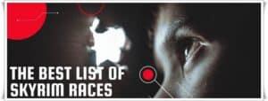 The Best List of Skyrim Races
