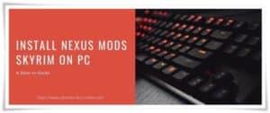 Install Nexus Mods Skyrim