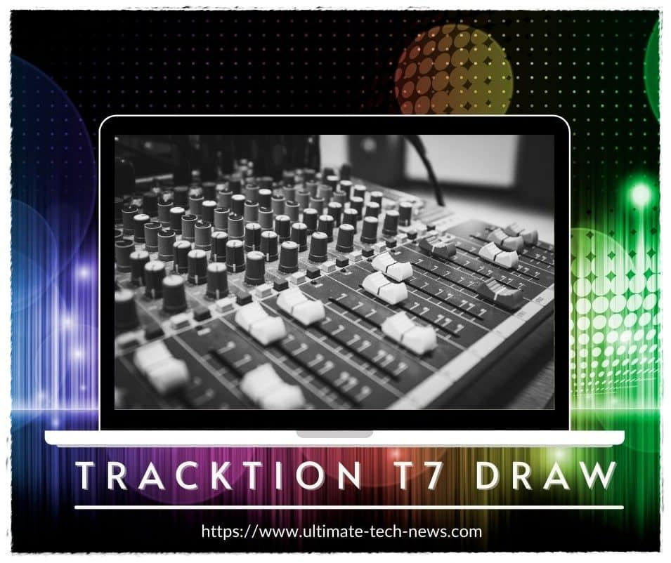 Tracktion T7 draw
